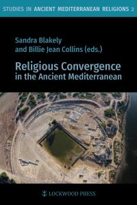 Cover for Religious Convergence in the Ancient Mediterranean