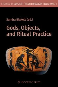 Cover for Gods, Objects, and Ritual Practice